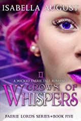 Crown of Whispers: A Wicked Faerie Tale Romance (Faerie Lords Book 5) Kindle Edition
