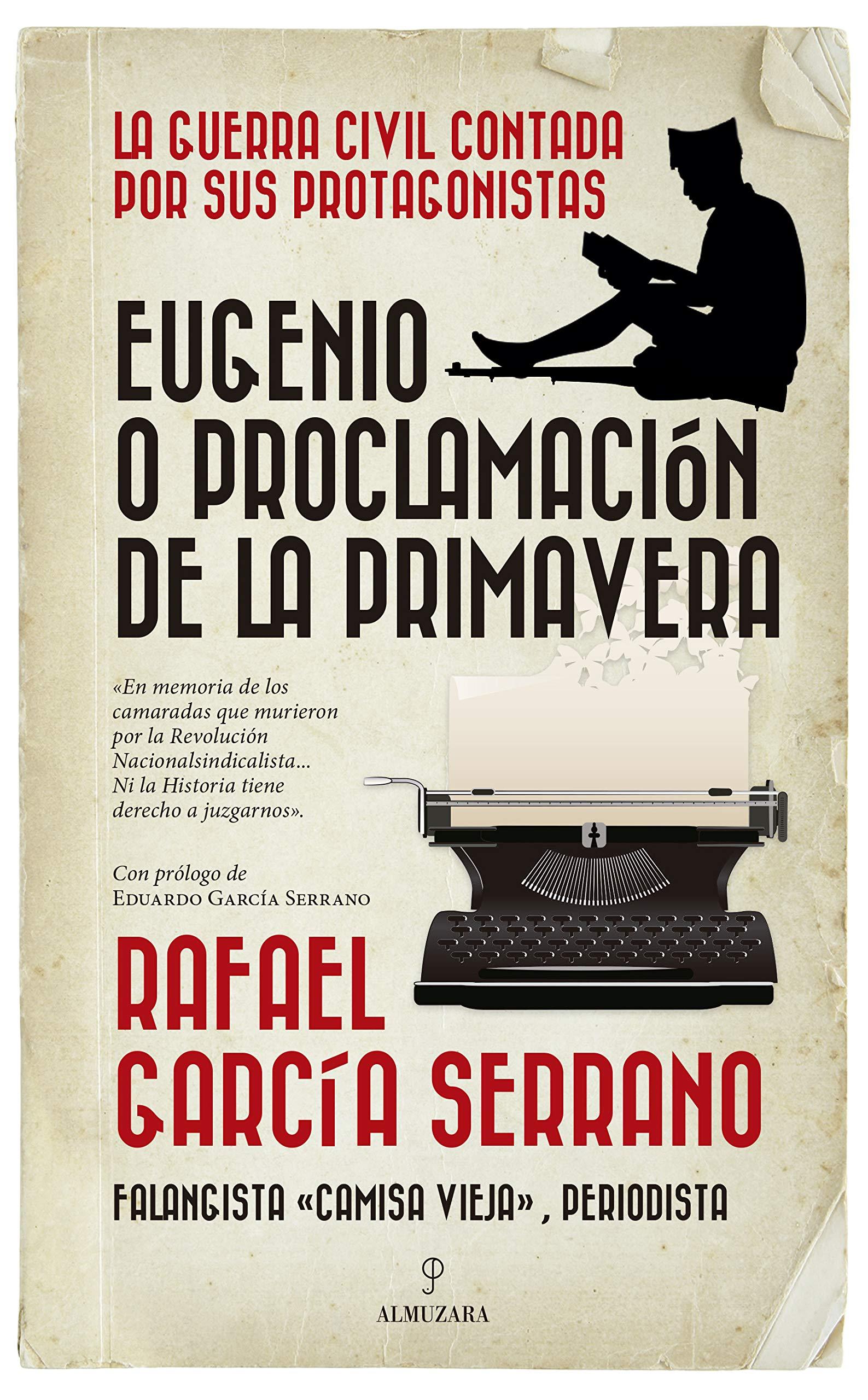Eugenio o la Proclamación de la Primavera (Historia): Amazon.es: García Serrano, Rafael: Libros