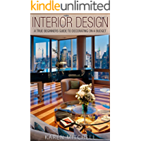Interior Design: A True Beginners Guide to Decorating On a Budget
