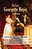 The Early Georgette Heyer Collection: The Transformation of Philip Jettan; The Black Moth; The Great Roxhythe; Instead…