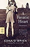 A Fanatic Heart: Selected Stories (FSG Classics)