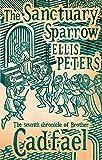 The Sanctuary Sparrow: 7 (Cadfael Chronicles)