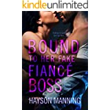 Bound to her Fake Fiancé Boss: A Fun Sexy Feel Good Billionaire Office Romance (Bound to the Brotherhood)