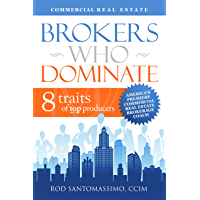 Commercial Real Estate Brokers Who Dominate