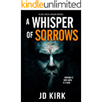 A Whisper of Sorrows: A Scottish Detective Mystery (DCI Logan Crime Thrillers Book 6)