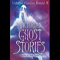 Victorian Ghost Stories: Usborne Classics Retold (English Edition)