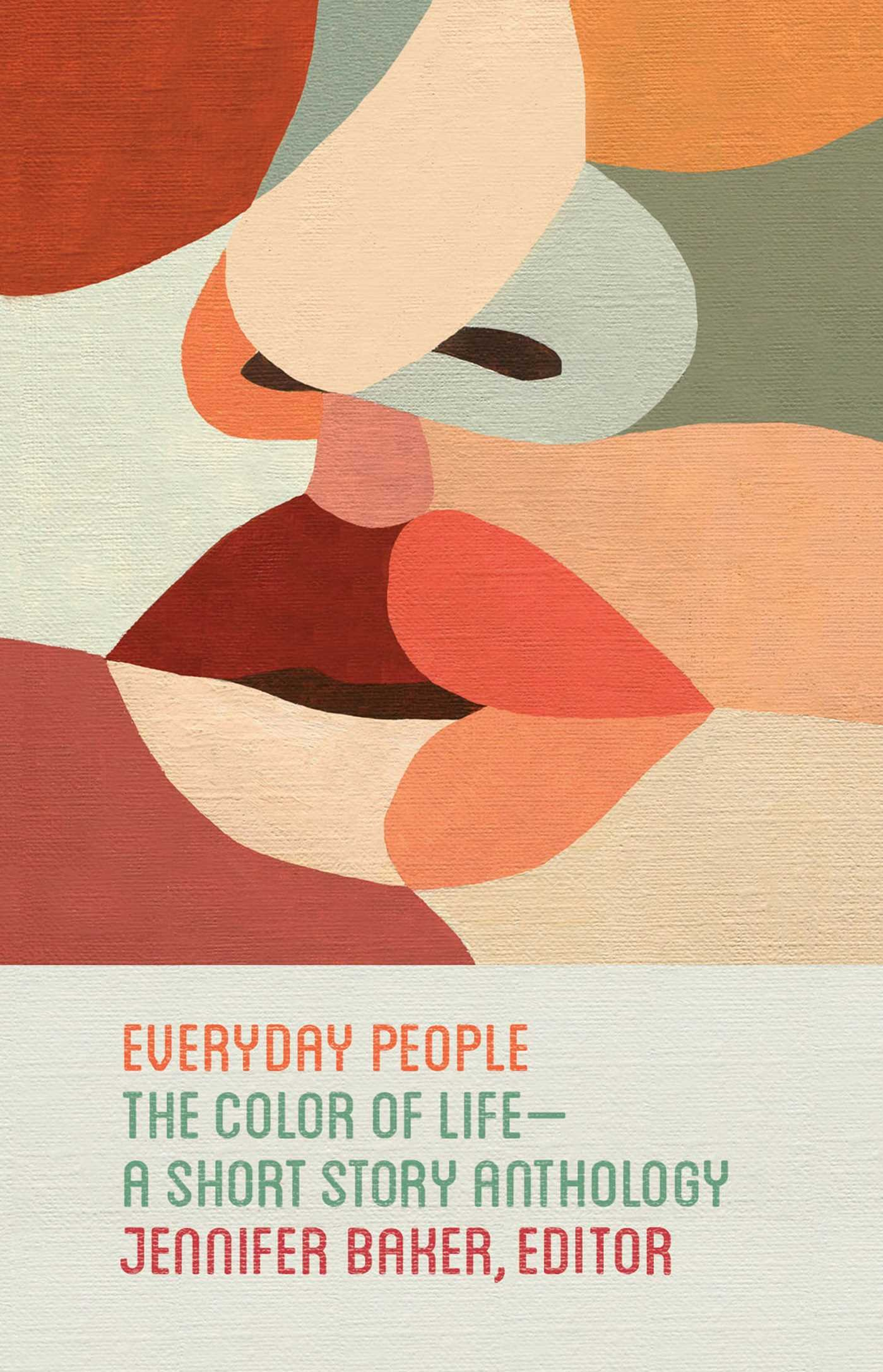 Everyday People: The Color of Life--a Short Story Anthology ...