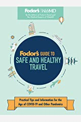 Fodor's Guide to Safe and Healthy Travel: Practical Tips and Information for the Age of COVID-19 and Other Pandemics (English Edition) Edición Kindle