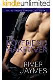 The Boyfriend Makeover (The Boyfriend Chronicles Book 3)