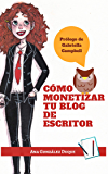 Cómo monetizar tu blog de escritor (Spanish Edition)