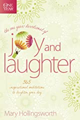 The One Year Devotional of Joy and Laughter: 365 Inspirational Meditations to Brighten Your Day Kindle Edition