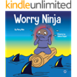Worry Ninja : A Children's Book About Managing Your Worries and Anxiety (Ninja Life Hacks 34)