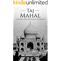 Image for Taj Mahal: A History From Beginning to Present (India History)