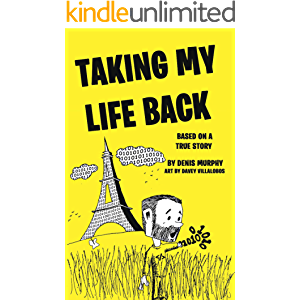 TAKING MY LIFE BACK: Based on a True Story