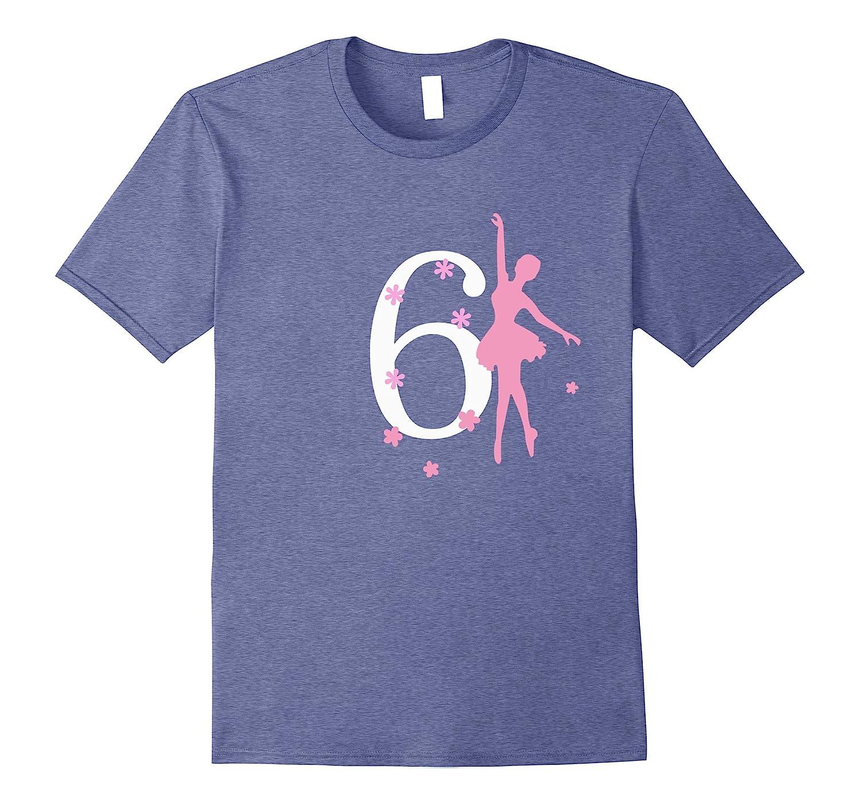 2eef372b7256 6 Birthday Ballerina Birthday T-shirt-CD – Canditee