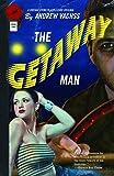 The Getaway Man