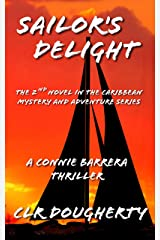 Sailor's Delight - A Connie Barrera Thriller: The 2nd Novel of the Caribbean Mystery and Adventure Series (Connie Barrera Thrillers)