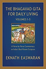 The Bhagavad Gita for Daily Living: A Verse-by-Verse Commentary: Vols 1–3 (The End of Sorrow, Like a Thousand Suns, To Love Is to Know Me) (The Bhagavad Gita for Daily Living, 1) Kindle Edition