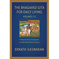 The Bhagavad Gita for Daily Living: A Verse-by-Verse Commentary: Vols 1–3 (The End of Sorrow, Like a Thousand Suns, To…