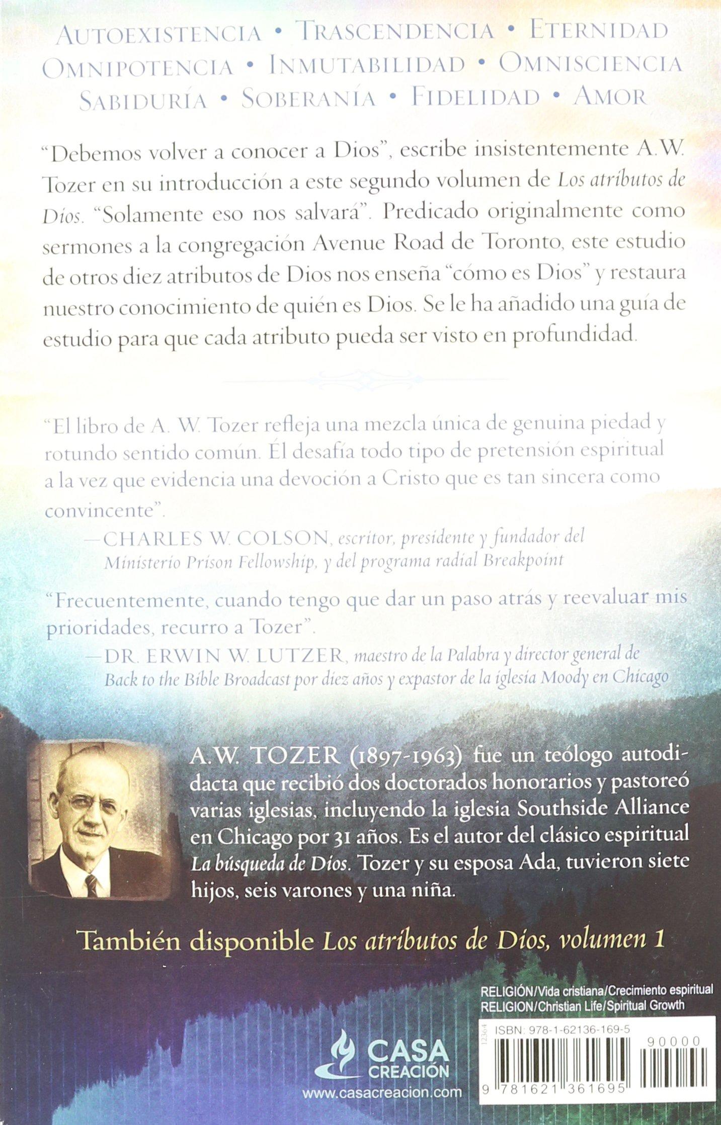 Los atributos de dios vol 2 incluye gu a de estudio profundice en el coraz n del padre spanish edition a w tozer 9781621361695 amazon com
