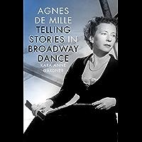 Agnes de Mille: Telling Stories in Broadway Dance (Broadway Legacies) book cover