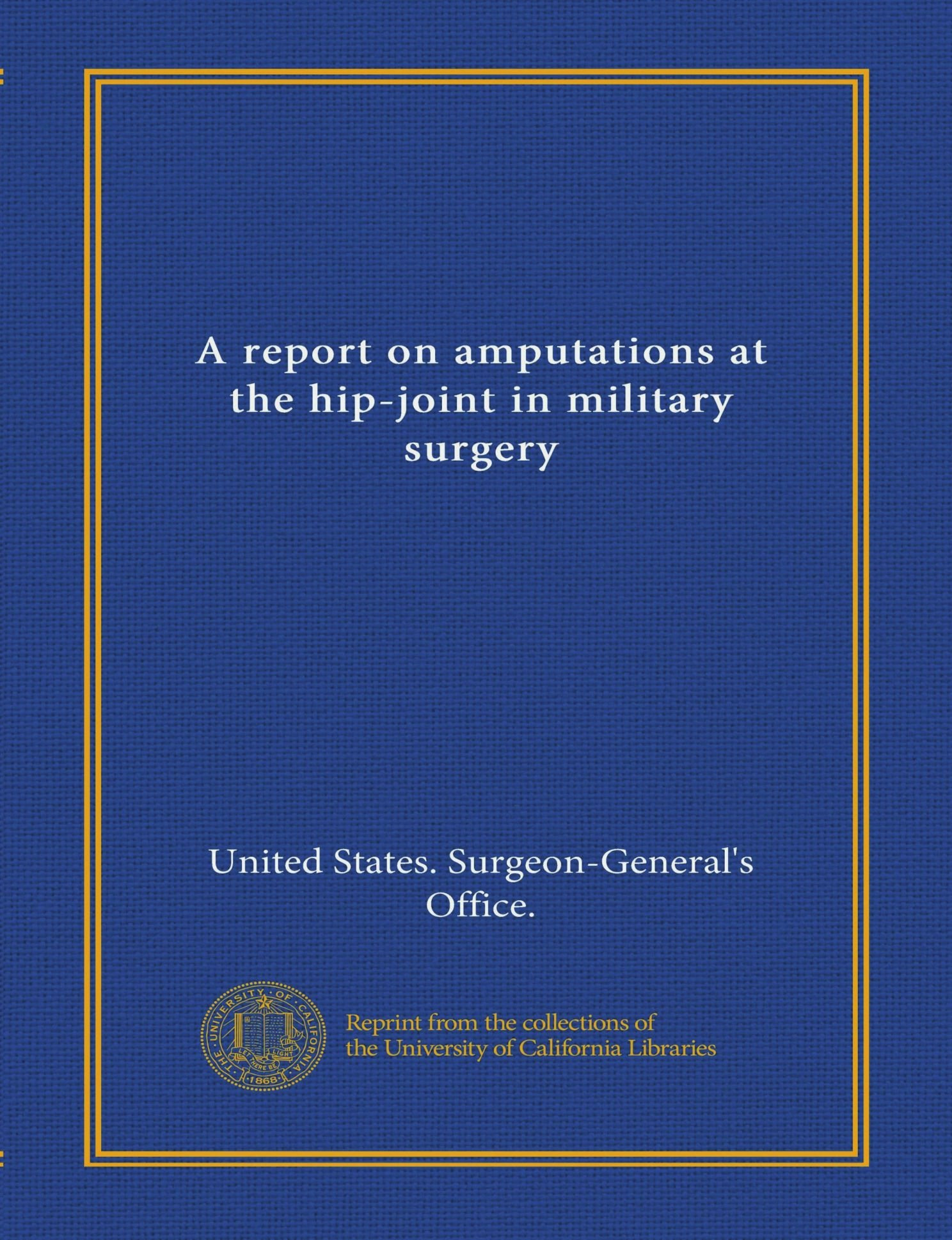 Download A report on amputations at the hip-joint in military surgery PDF