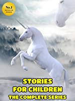 STORIES FOR CHILDREN THE COMPLETE SERIES: Kids