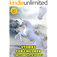 STORIES FOR CHILDREN THE COMPLETE SERIES: Kids Books