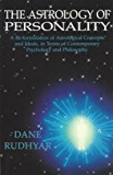 Astrology of Personality: A Re-formulation of Astrological Concepts and Ideals, in Terms of Contemporary Psychology and Philosophy