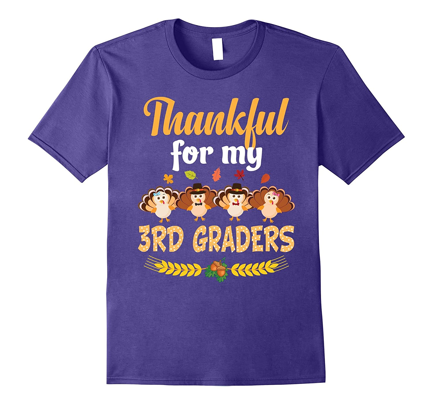 Thankful for My Third Graders 3rd Grade Teacher T-Shirt-FL