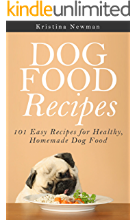 Homemade healthy dog food food recipes because your dog deserves dog food recipes 101 easy recipes for healthy homemade dog food forumfinder Image collections
