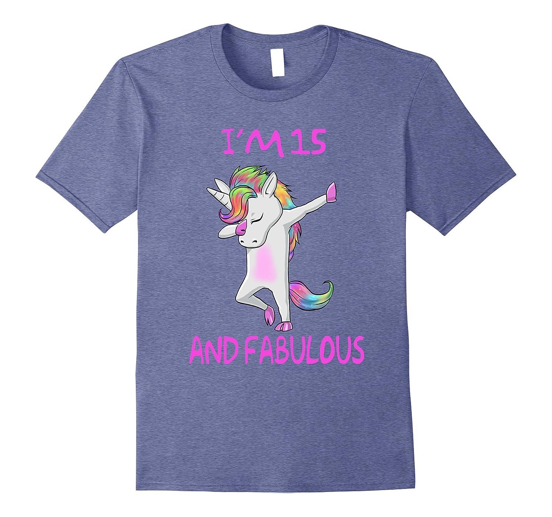 15 and fabulous sweet Fifteen-Birthday unicorn dab t shirt-FL