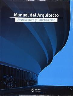 Manual del arquitecto, arquitectura y construcción