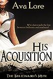 His Acquisition (The Billionaire's Muse, #1) (A BDSM Erotic Romance)