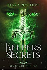 Keepers of Secrets: YA Fantasy (Realms of the Fae Book 1) Kindle Edition