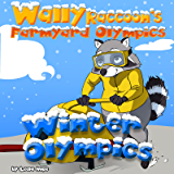 childrens book sets: Wally Raccoon's Farmyard Olympics Winter Olympics: bedtime stories for kids ages 2-6 (English Edition)