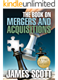 The Book on: MERGERS AND ACQUISITIONS