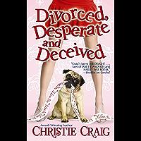 Divorced, Desperate and Deceived (Divorced and Desperate Book 3)
