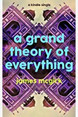 A Grand Theory of Everything (Kindle Single) Kindle Edition