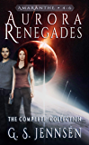 Aurora Renegades: The Complete Collection (Amaranthe Collections Book 2)