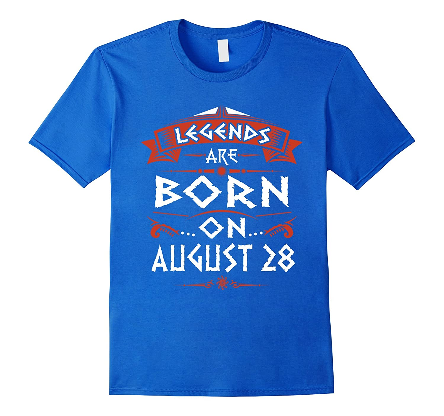 4289a649b Legends Are Born On August 28 T-Shirt-CL – Colamaga
