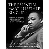 "The Essential Martin Luther King, Jr.: ""I Have a Dream"" and Other Great Writings (King Legacy Book 9)"