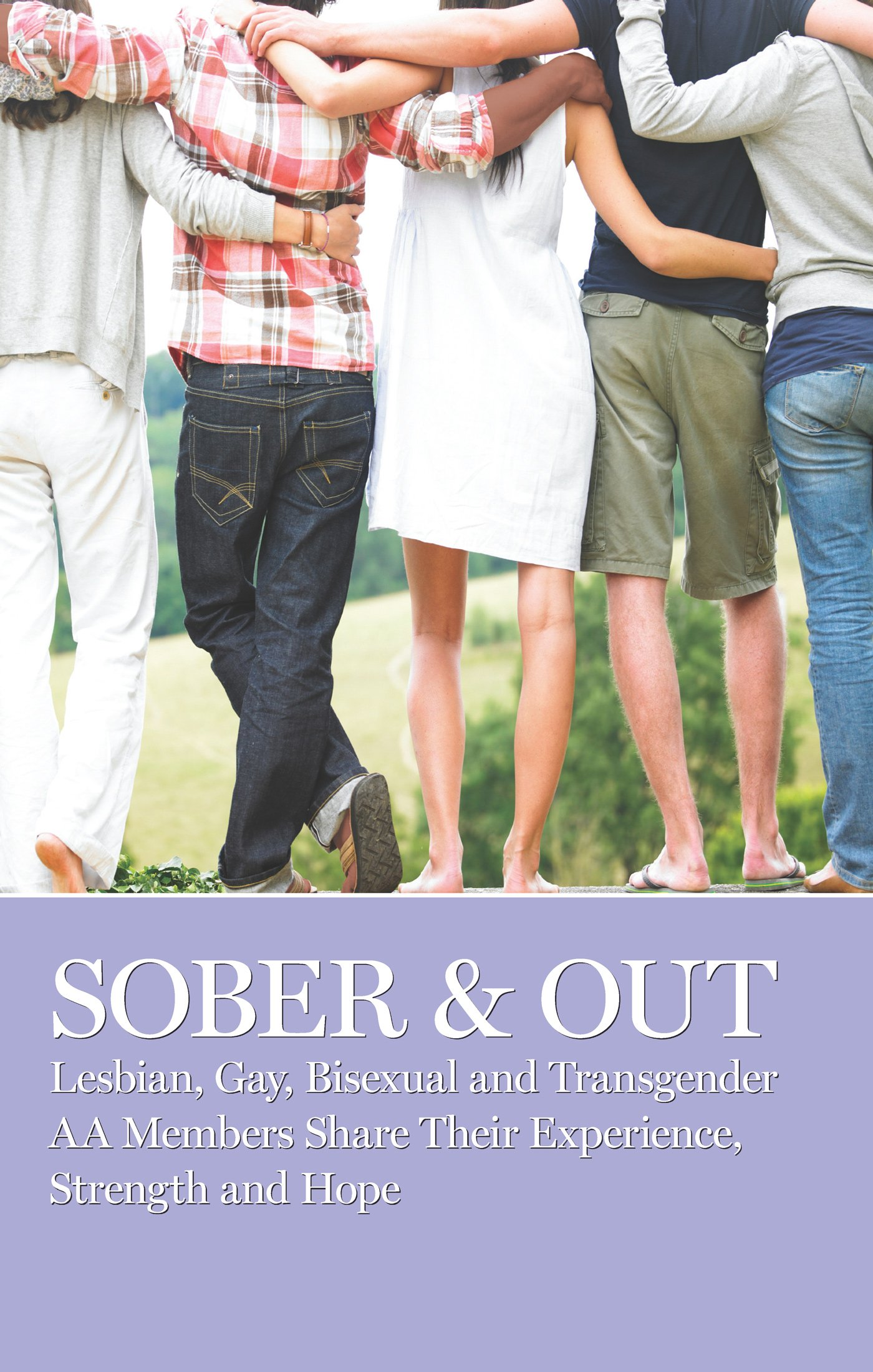 Sober & Out: Lesbian gay bisexual and transgender AA members share their experience strength and hope (English Edition)