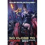 So Close To Home (Dakota Adams Book 3)