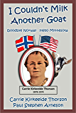 I Couldn't Milk Another Goat: Goodbye Norway - Hello Minnesota