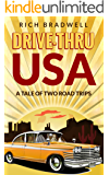 Drive-Thru USA: A tale of two road trips (English Edition)