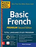 Practice Makes Perfect: Basic French, Premium Second Edition (French Edition)