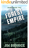 Forest Empire: Survival in a Dystopian World (BONES BOOK TWO 2)