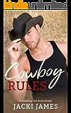 Cowboy Rules (A Breaking the Rules Novel Book 4)