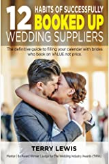 12 Habits Of Successfully Booked Up Wedding Suppliers Kindle Edition